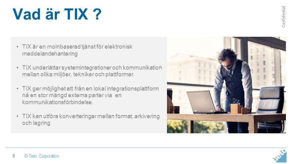 © Tieto Corporation Confidential Vad är TIX .