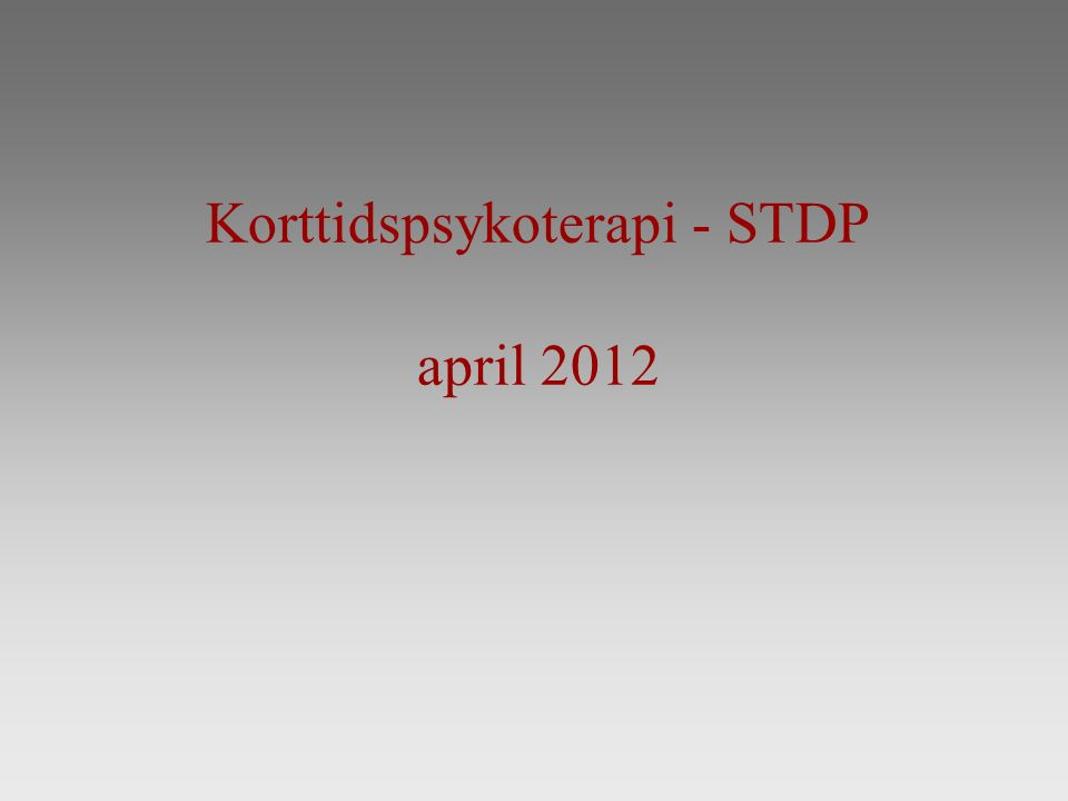 Korttidspsykoterapi - STDP april 2012