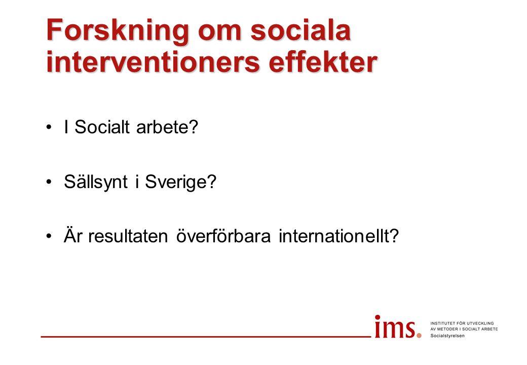 Forskning om sociala interventioners effekter I Socialt arbete.