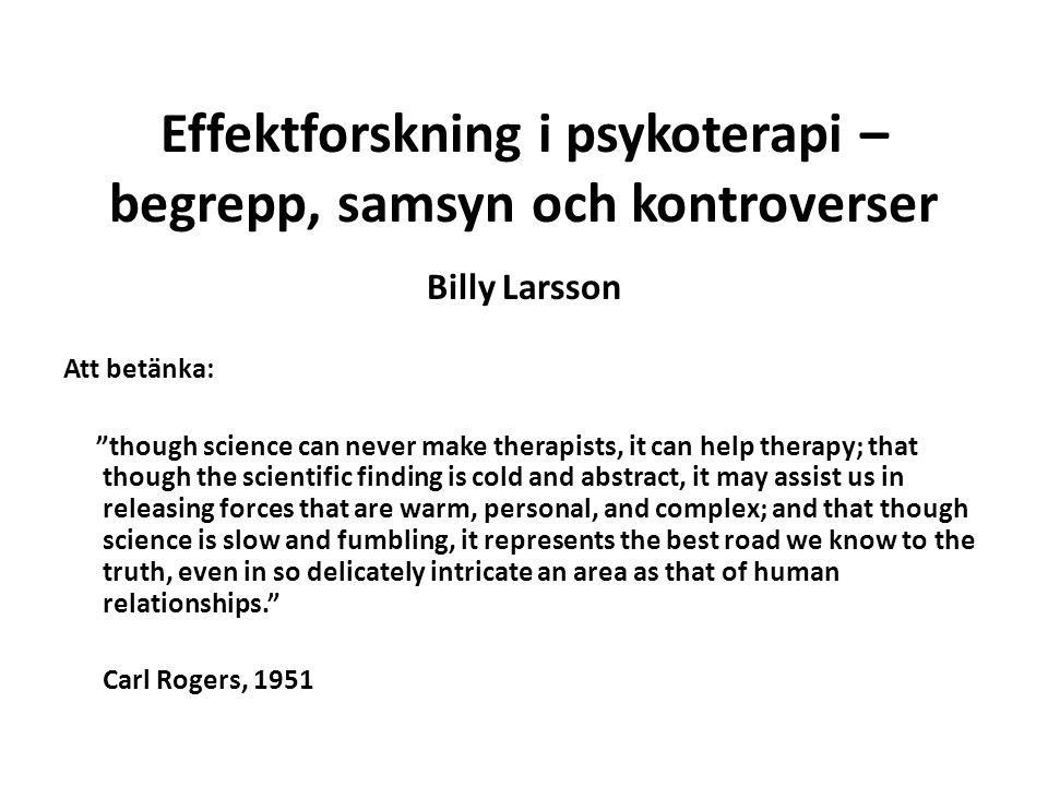 Forskningsrön – från Bergin and Garfield´s handbook of psychotherapy and behavior change, 2004 9.