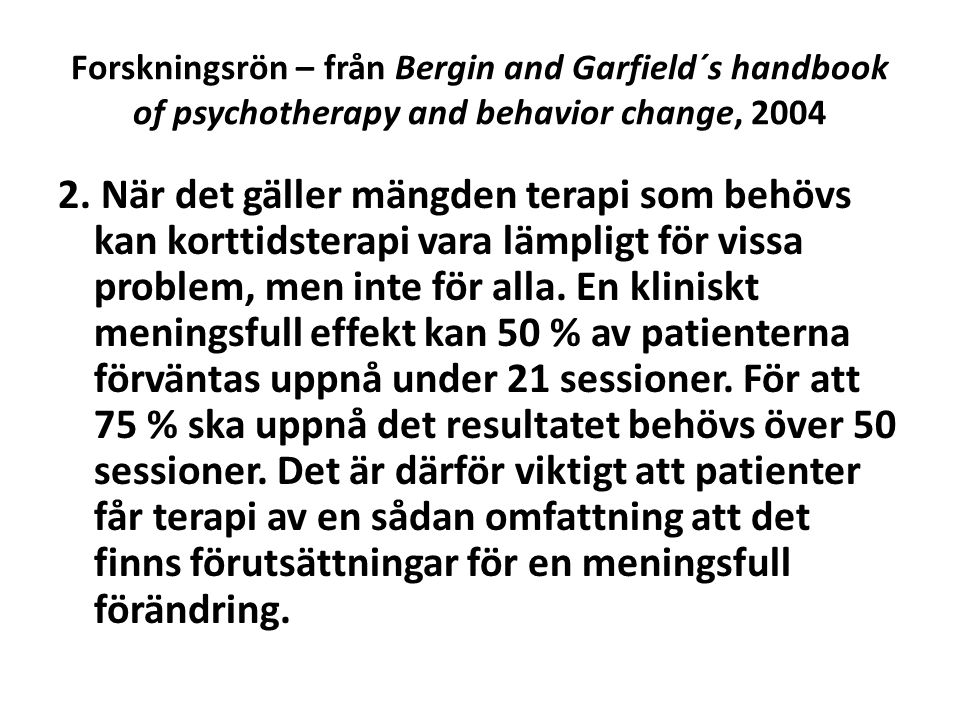 Forskningsrön – från Bergin and Garfield´s handbook of psychotherapy and behavior change, 2004 2.