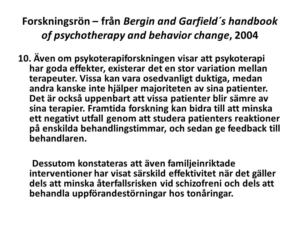 Forskningsrön – från Bergin and Garfield´s handbook of psychotherapy and behavior change, 2004 10.
