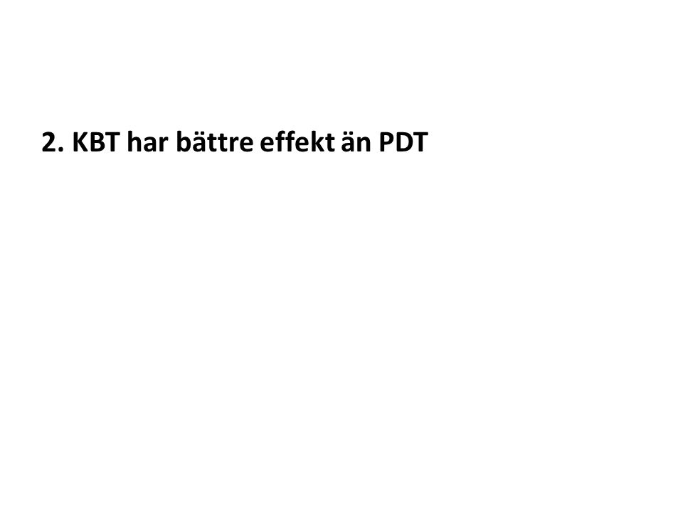 3. PDT leder till djupgående, varaktiga förändringar, KBT leder till symtomreduktion