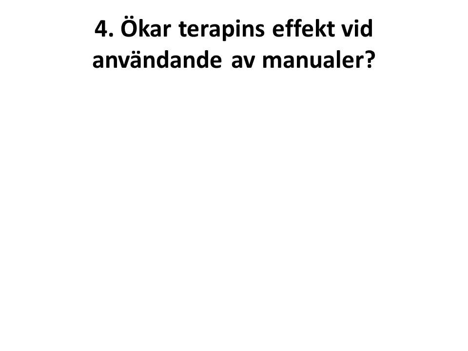 4. Ökar terapins effekt vid användande av manualer?