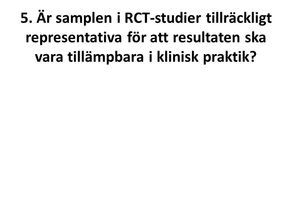5. Är samplen i RCT-studier tillräckligt representativa för att resultaten ska vara tillämpbara i klinisk praktik?