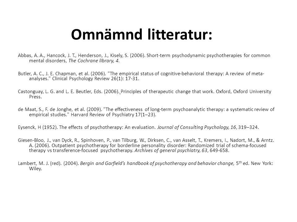Omnämnd litteratur: Abbas, A. A., Hancock, J. T., Henderson, J., Kisely, S. (2006). Short-term psychodynamic psychotherapies for common mental disorde