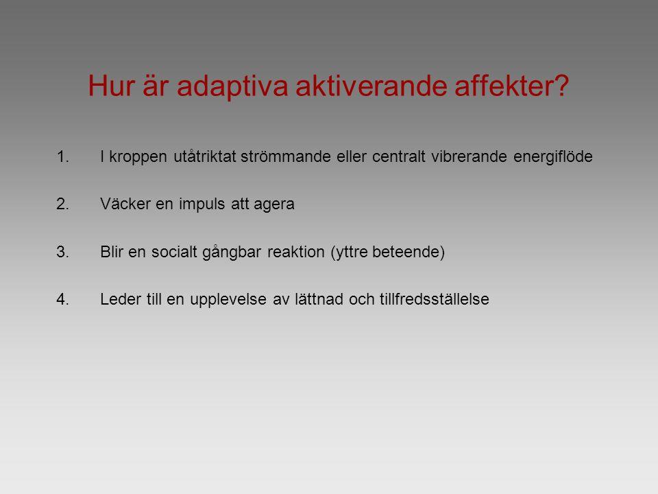 Hur är adaptiva aktiverande affekter.