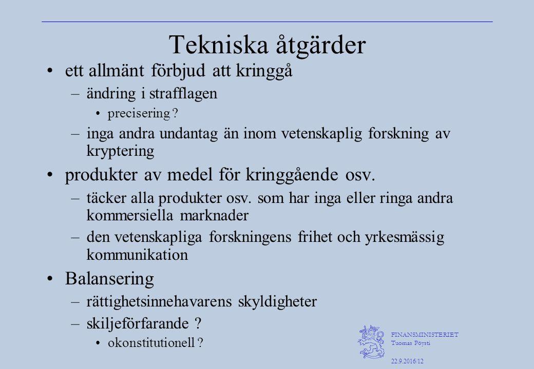FINANSMINISTERIET Tuomas Pöysti 22.9.2016/12 Tekniska åtgärder ett allmänt förbjud att kringgå –ändring i strafflagen precisering .