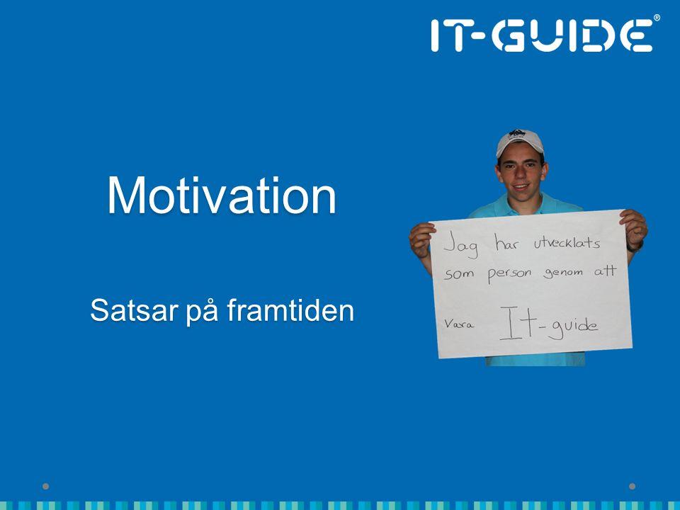 Motivation Satsar på framtiden