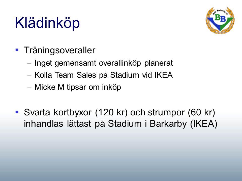 Klädinköp  Träningsoveraller – Inget gemensamt overallinköp planerat – Kolla Team Sales på Stadium vid IKEA – Micke M tipsar om inköp  Svarta kortbyxor (120 kr) och strumpor (60 kr) inhandlas lättast på Stadium i Barkarby (IKEA)
