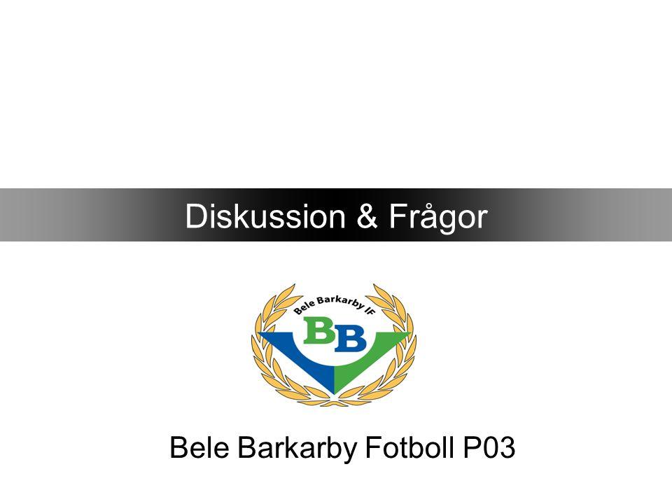 Bele Barkarby Fotboll P03 Diskussion & Frågor