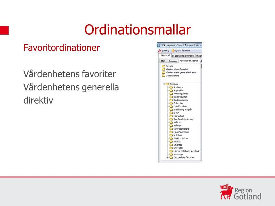 Favoritordinationer Vårdenhetens favoriter Vårdenhetens generella direktiv Ordinationsmallar