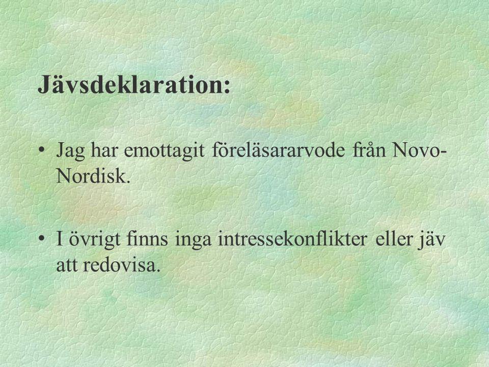 Jävsdeklaration: Jag har emottagit föreläsararvode från Novo- Nordisk.