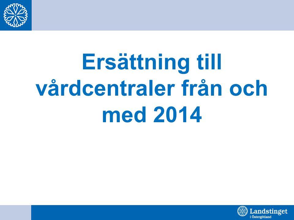 Ersättning till vårdcentraler från och med 2014