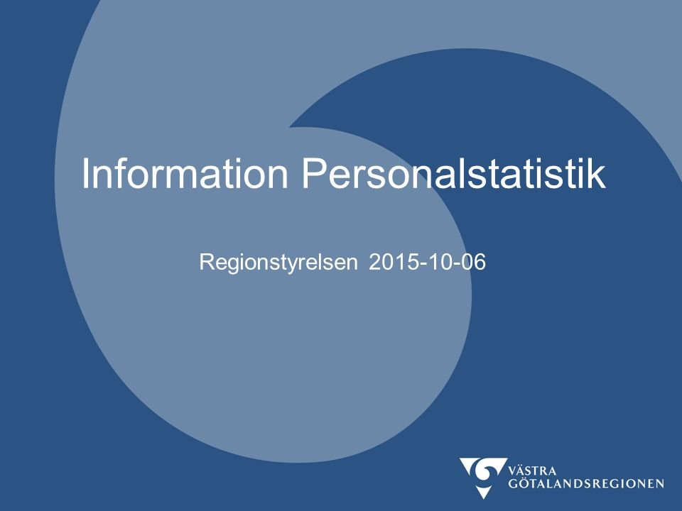 Information Personalstatistik Regionstyrelsen 2015-10-06