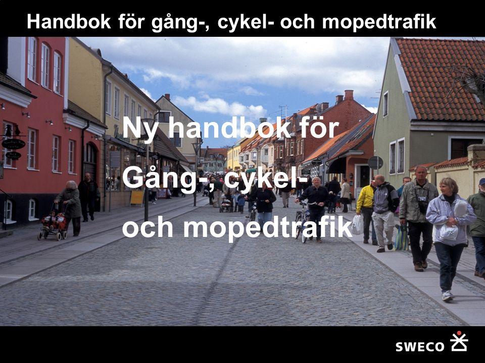 Vem har beställt uppdraget: SKL, Johan Lindberg Vägverket, Mathias Wärnhjelm Målgruppen är kommunala handläggare och andra som arbetar med utformning av gatumiljöer Handbok för gång-, cykel- och mopedtrafik