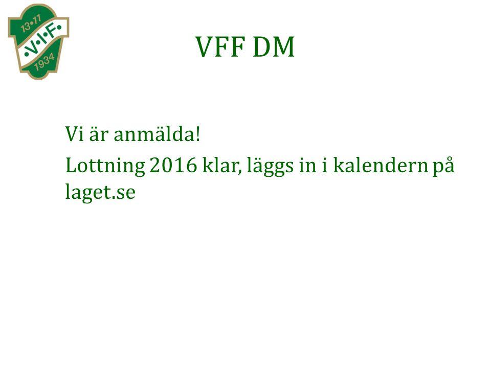 VFF DM Vi är anmälda! Lottning 2016 klar, läggs in i kalendern på laget.se