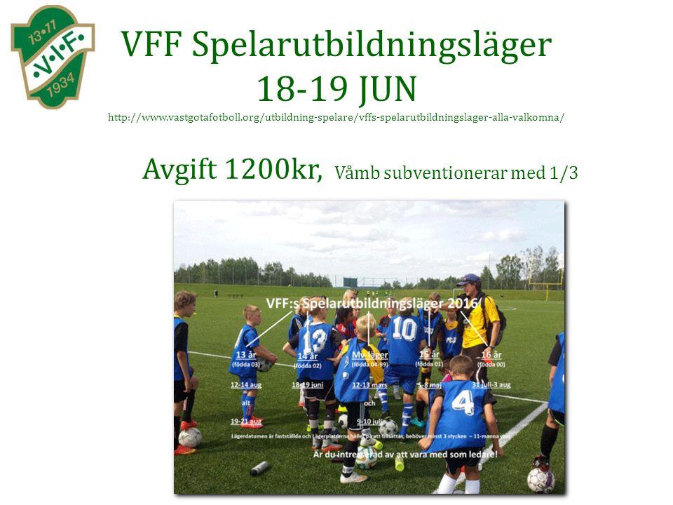 VFF Spelarutbildningsläger 18-19 JUN http://www.vastgotafotboll.org/utbildning-spelare/vffs-spelarutbildningslager-alla-valkomna/ Avgift 1200kr, Våmb subventionerar med 1/3