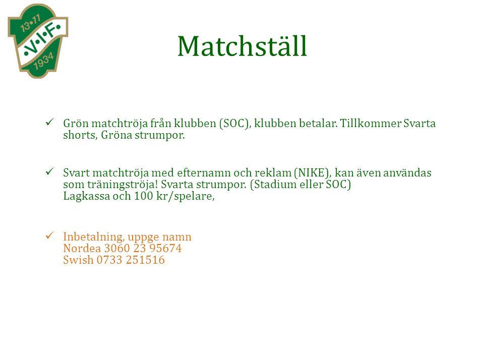 Matchställ Grön matchtröja från klubben (SOC), klubben betalar.