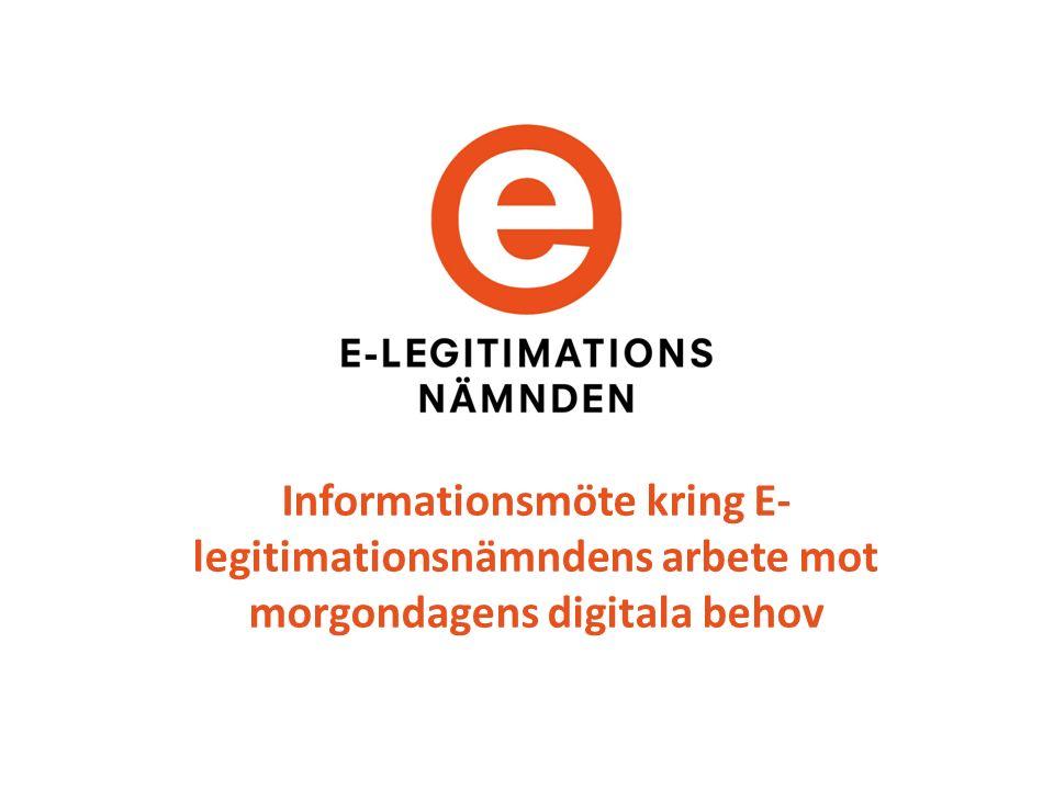 Informationsmöte kring E- legitimationsnämndens arbete mot morgondagens digitala behov
