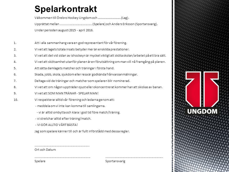 Spelarkontrakt Välkommen till Örebro Hockey Ungdom och ………………………..(Lag).