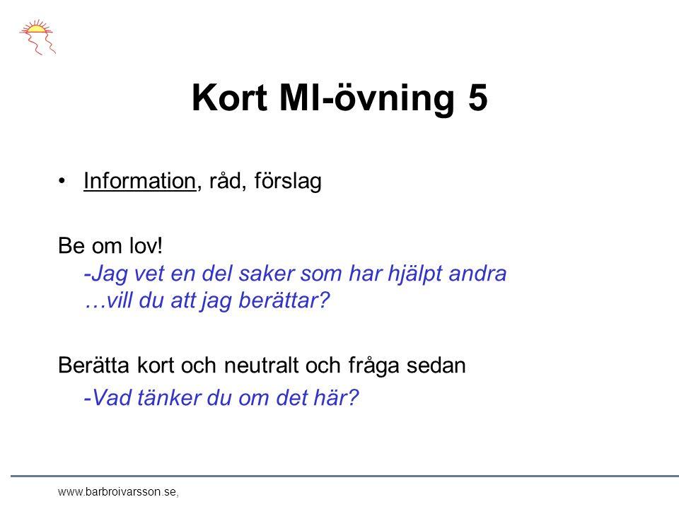 www.barbroivarsson.se, Kort MI-övning 5 Information, råd, förslag Be om lov.