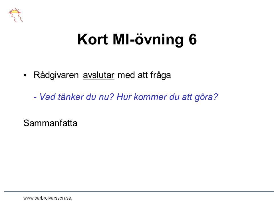 www.barbroivarsson.se, Kort MI-övning 6 Rådgivaren avslutar med att fråga - Vad tänker du nu.