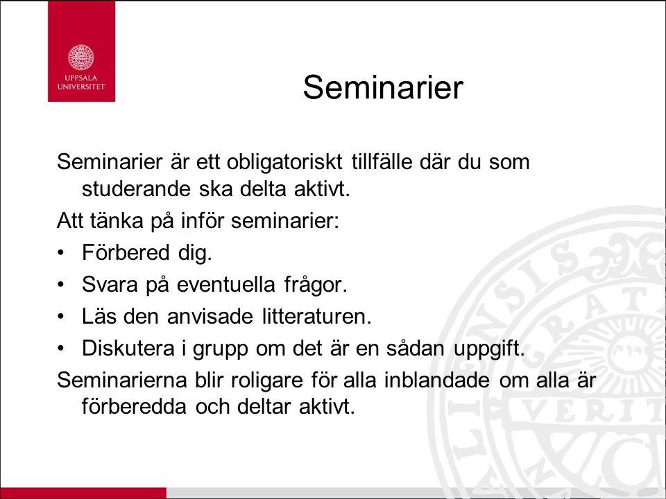 Seminarier Seminarier är ett obligatoriskt tillfälle där du som studerande ska delta aktivt.