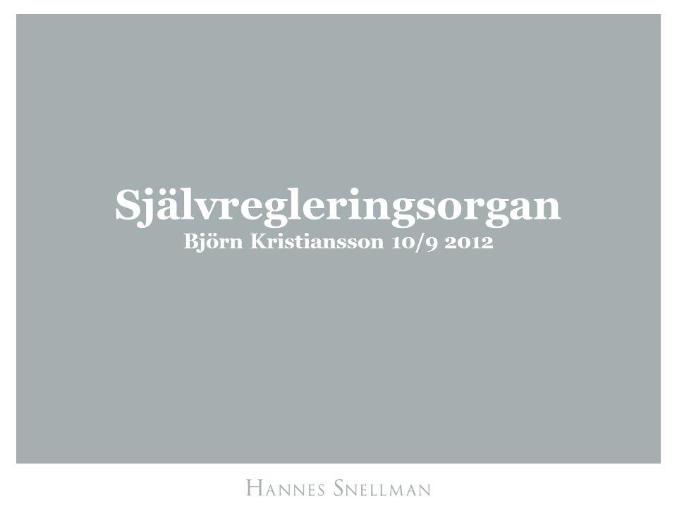 Självregleringsorgan Björn Kristiansson 10/9 2012
