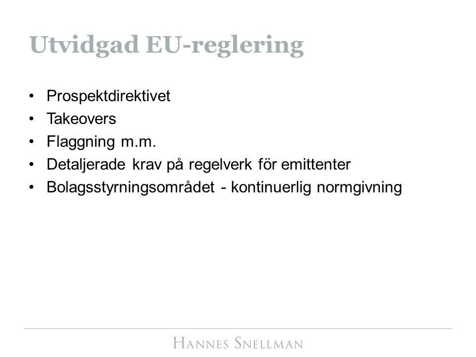 Utvidgad EU-reglering Prospektdirektivet Takeovers Flaggning m.m.
