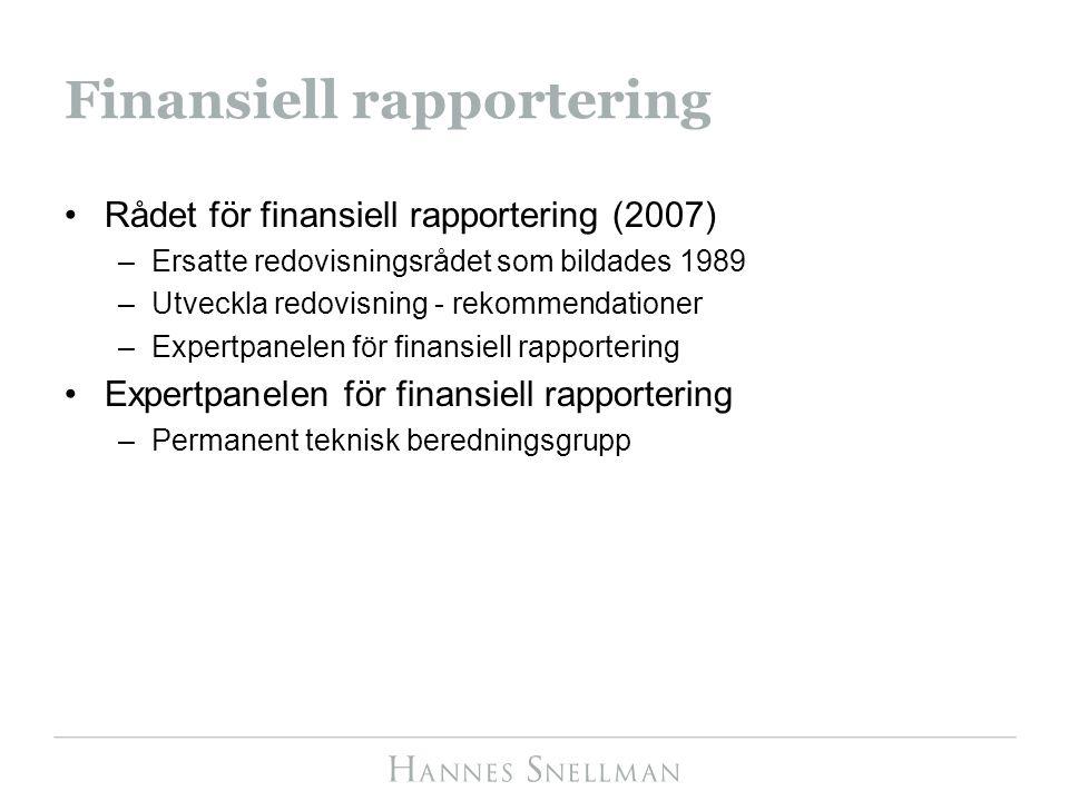Finansiell rapportering Rådet för finansiell rapportering (2007) –Ersatte redovisningsrådet som bildades 1989 –Utveckla redovisning - rekommendationer –Expertpanelen för finansiell rapportering Expertpanelen för finansiell rapportering –Permanent teknisk beredningsgrupp