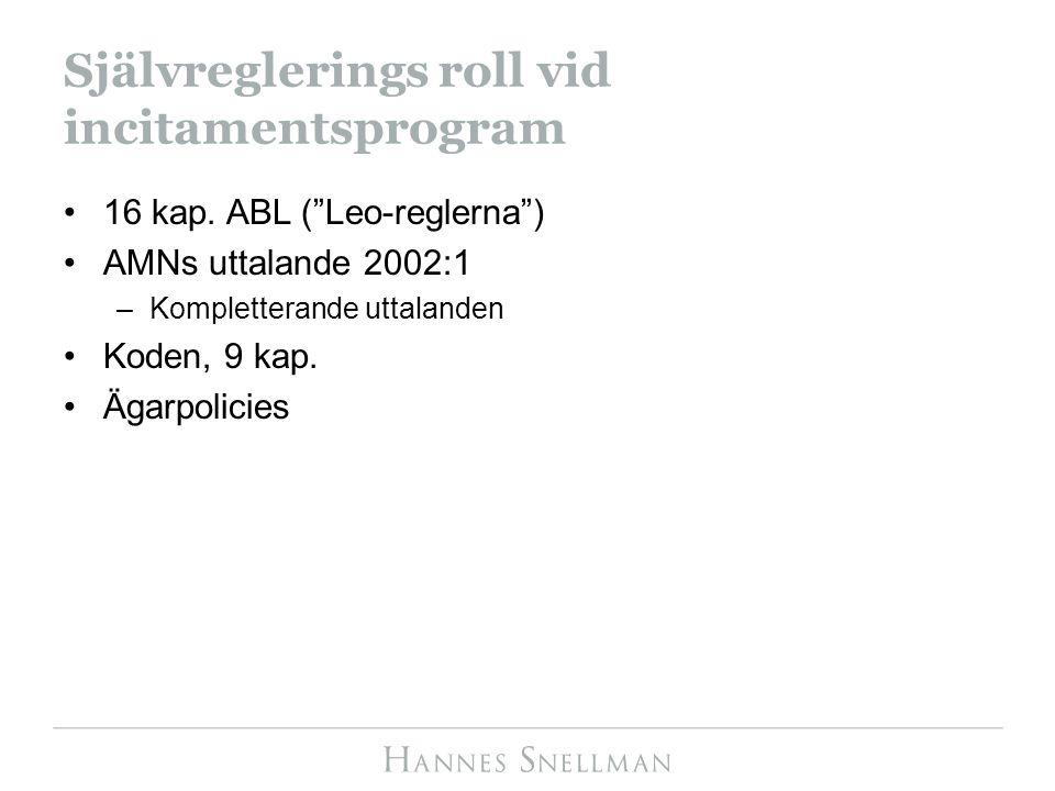 """Självreglerings roll vid incitamentsprogram 16 kap. ABL (""""Leo-reglerna"""") AMNs uttalande 2002:1 –Kompletterande uttalanden Koden, 9 kap. Ägarpolicies"""