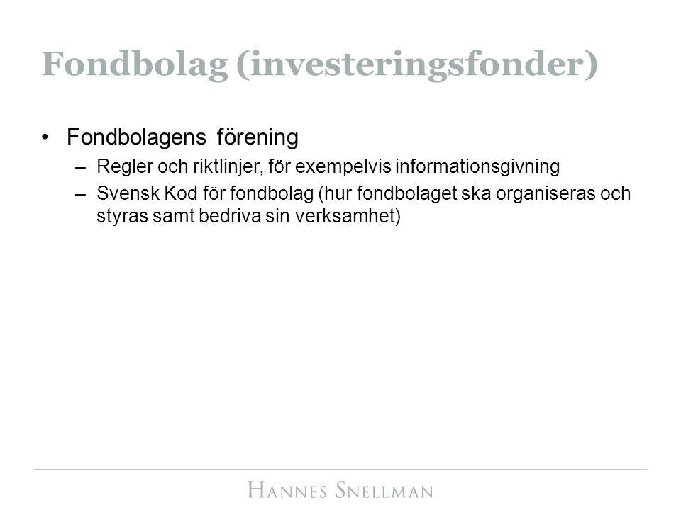 Fondbolag (investeringsfonder) Fondbolagens förening –Regler och riktlinjer, för exempelvis informationsgivning –Svensk Kod för fondbolag (hur fondbol
