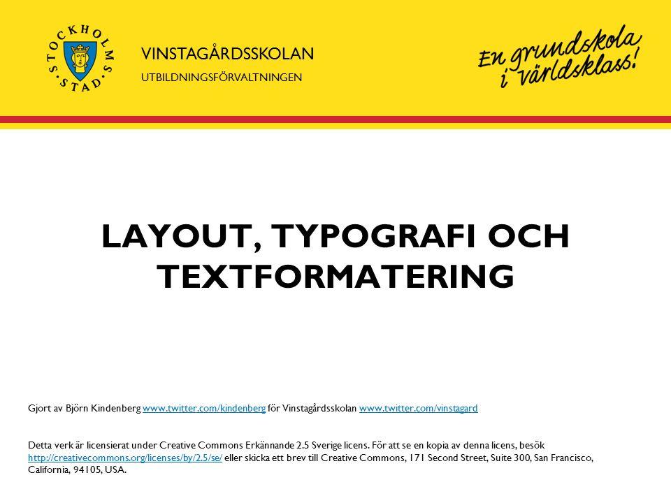 VINSTAGÅRDSSKOLAN UTBILDNINGSFÖRVALTNINGEN DENNA GENOMGÅNG INNEHÅLLER  Allmänt: skillnaderna mellan Office 2003 och Office 2007  Att välja typsnitt och rubriker  Formatera text med formatmall  Typografi för mer lättläst text  Placera och formatera bilder i text  Infoga sidnummer och innehållsförteckningar  Anpassa WordArt  Smarta funktioner i Office 2007 –PDF –SmartArt, med mera