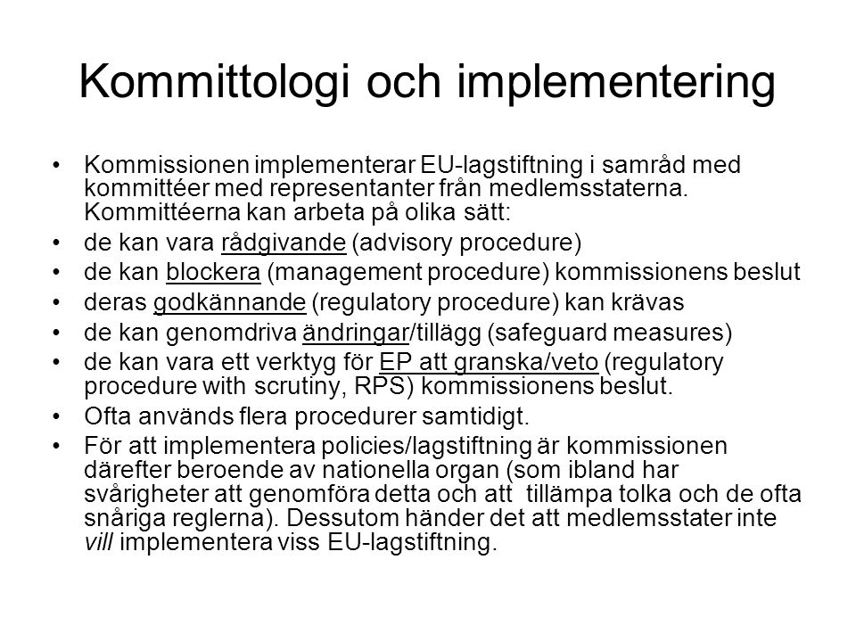 EU:s lagstiftning: tre procedurer Consultation /samråd = Ministerrådet konsulterar EP men kan ignorera EP:s åsikt om de vill.