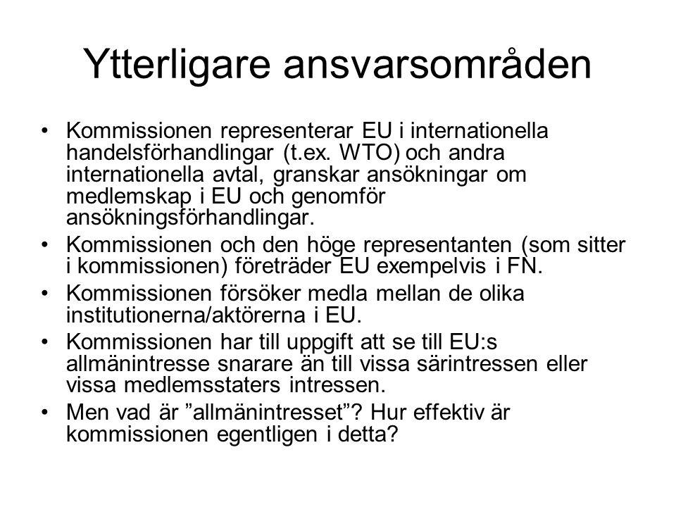 Ytterligare ansvarsområden Kommissionen representerar EU i internationella handelsförhandlingar (t.ex.