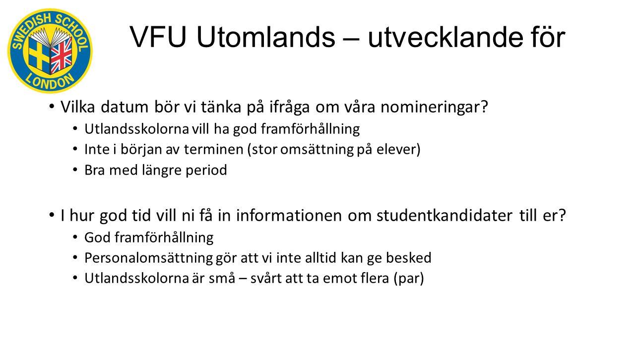 VFU Utomlands – utvecklande för alla Vilka datum bör vi tänka på ifråga om våra nomineringar.