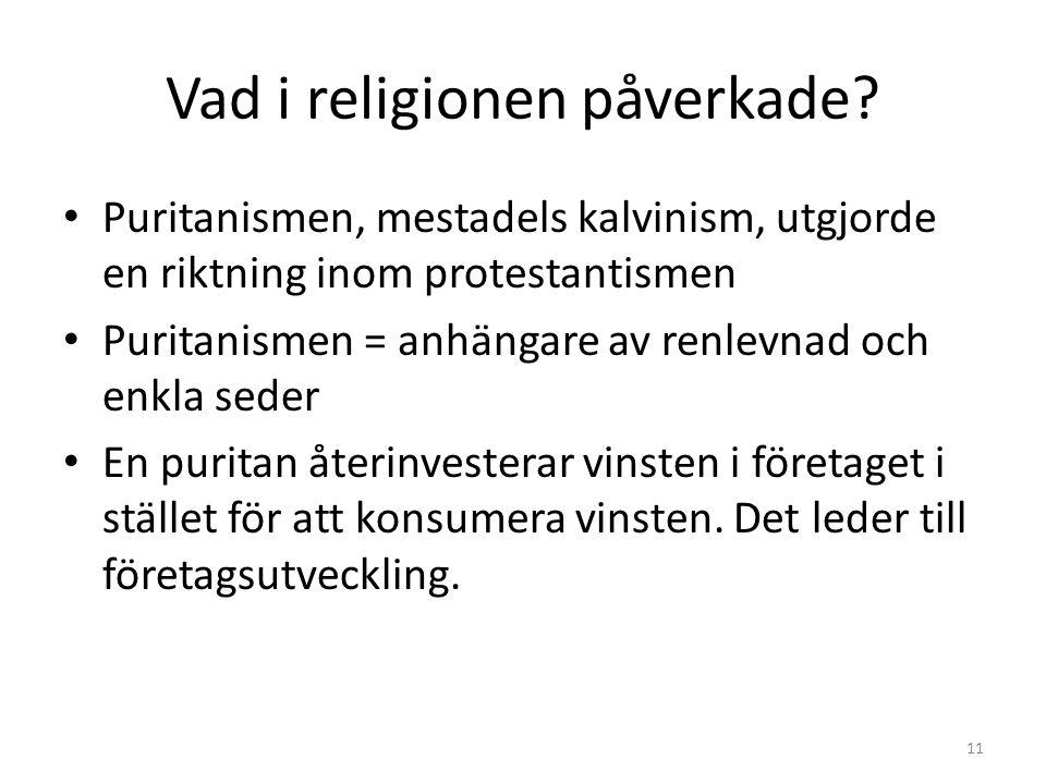Vad i religionen påverkade.