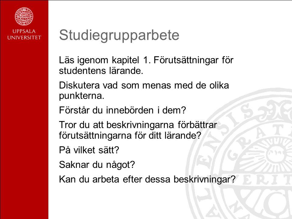 Studiegrupparbete Läs igenom kapitel 1. Förutsättningar för studentens lärande.