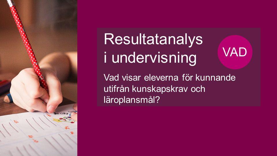 Resultatanalys i undervisning Formativ bedömning – att utvärdera effekterna av undervisning HUR