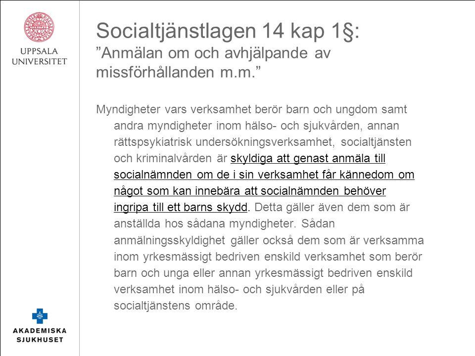 """Socialtjänstlagen 14 kap 1§: """"Anmälan om och avhjälpande av missförhållanden m.m."""" Myndigheter vars verksamhet berör barn och ungdom samt andra myndig"""