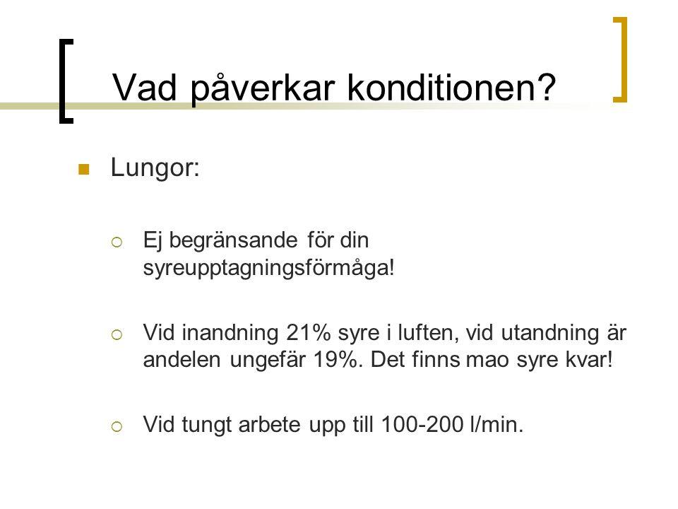 Lungor:  Ej begränsande för din syreupptagningsförmåga!  Vid inandning 21% syre i luften, vid utandning är andelen ungefär 19%. Det finns mao syre k