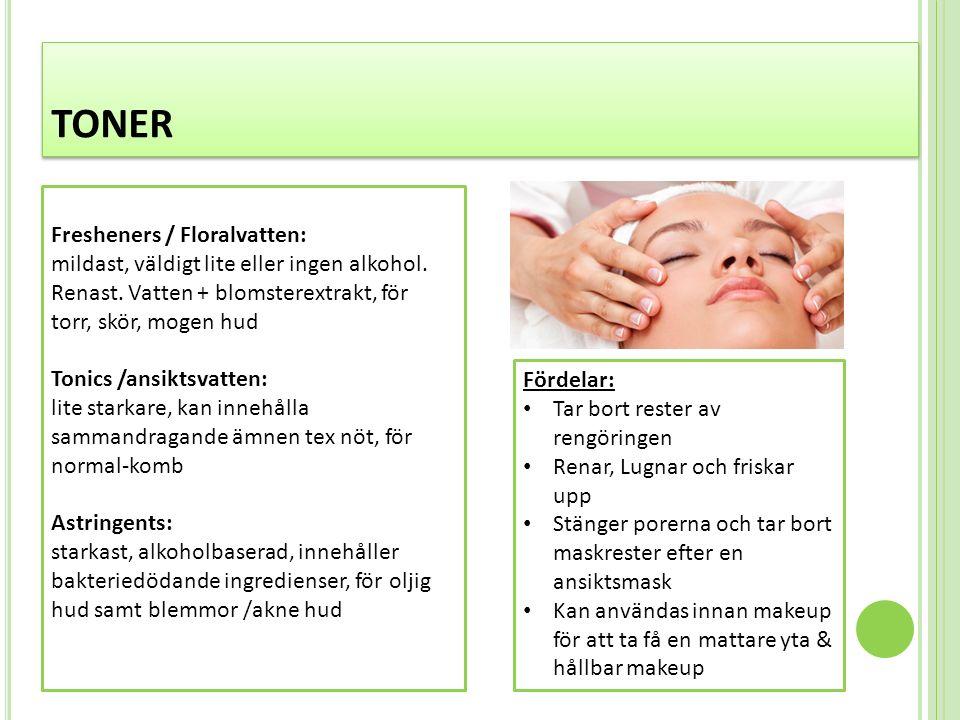 TONER Fresheners / Floralvatten: mildast, väldigt lite eller ingen alkohol.