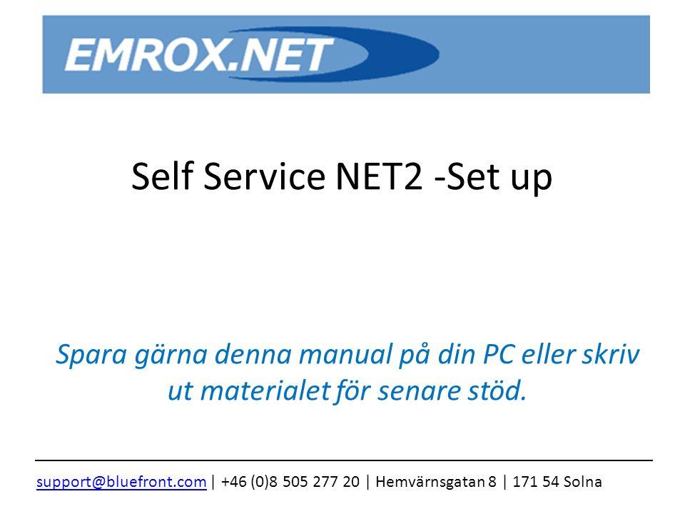 Self Service NET2 -Set up Spara gärna denna manual på din PC eller skriv ut materialet för senare stöd.