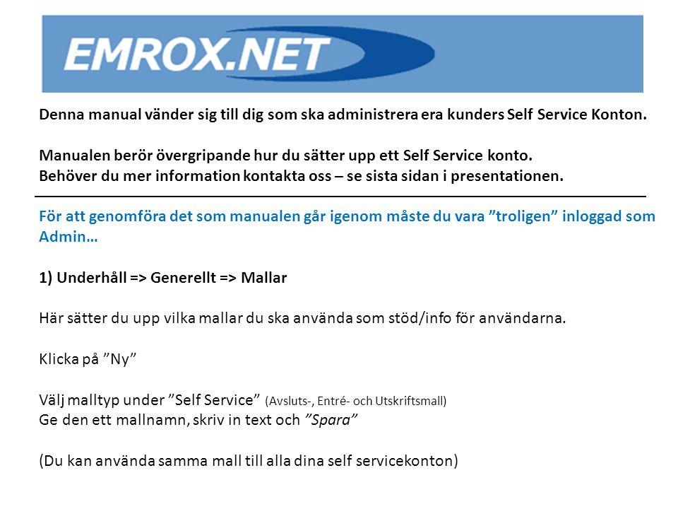 2a) Underhåll => Service => Self Service Ange vad som ska gälla för detta Self Servicekonto Deb.