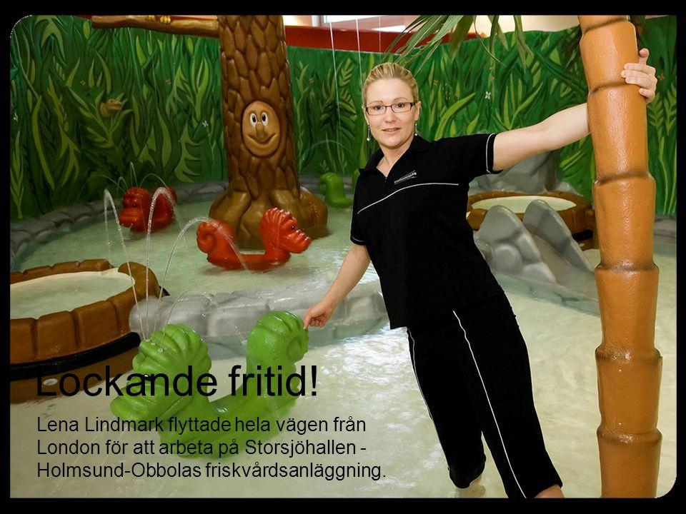 Lockande fritid! Lena Lindmark flyttade hela vägen från London för att arbeta på Storsjöhallen - Holmsund-Obbolas friskvårdsanläggning.