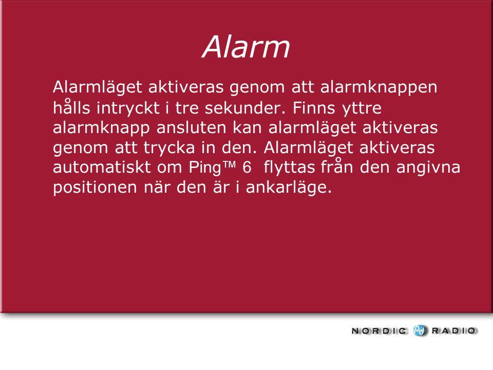 Alarm Alarmläget aktiveras genom att alarmknappen hålls intryckt i tre sekunder.