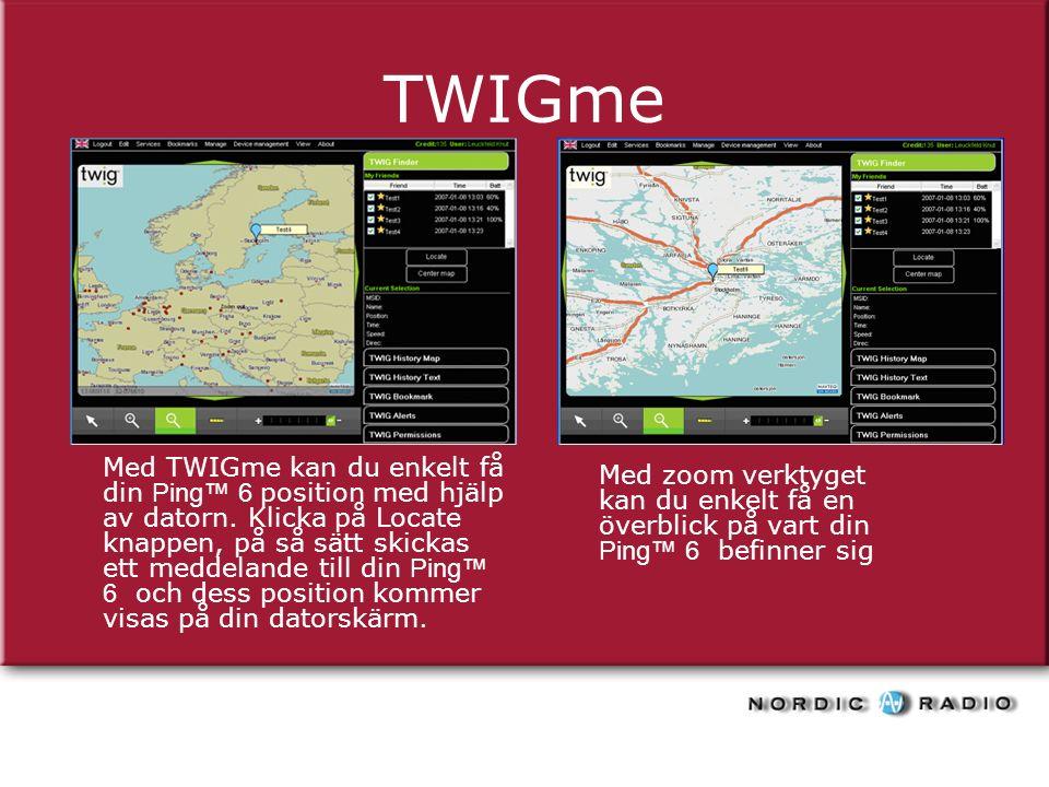 TWIGme Med TWIGme kan du enkelt få din Ping™ 6 position med hjälp av datorn.