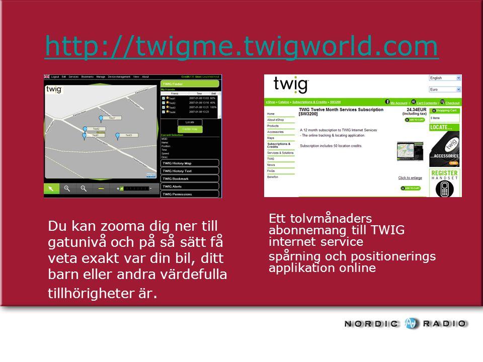 http://twigme.twigworld.com Du kan zooma dig ner till gatunivå och på så sätt få veta exakt var din bil, ditt barn eller andra värdefulla tillhörigheter är.