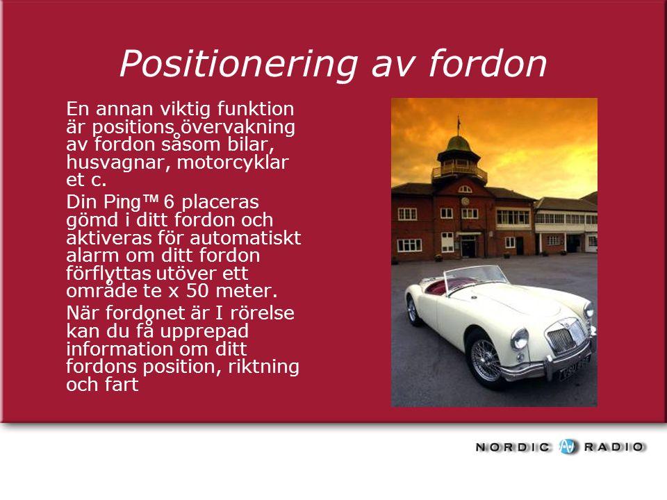 Positionering av fordon En annan viktig funktion är positions övervakning av fordon såsom bilar, husvagnar, motorcyklar et c.